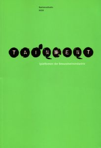 "Green book cover playfully written ""tainment"" - Spielformen der Bewusstseinsindustrie"